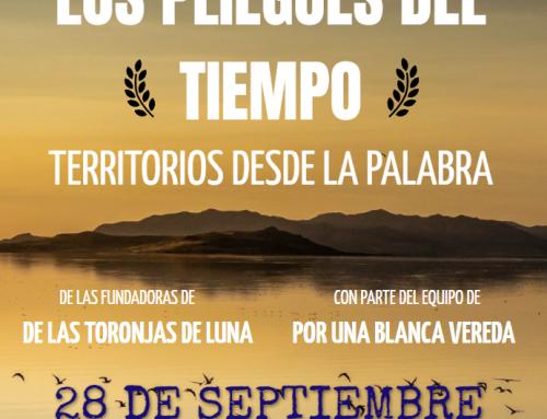 LOS PLIEGUES DEL TIEMPO: TERRITORIOS DESDE LA PALABRA